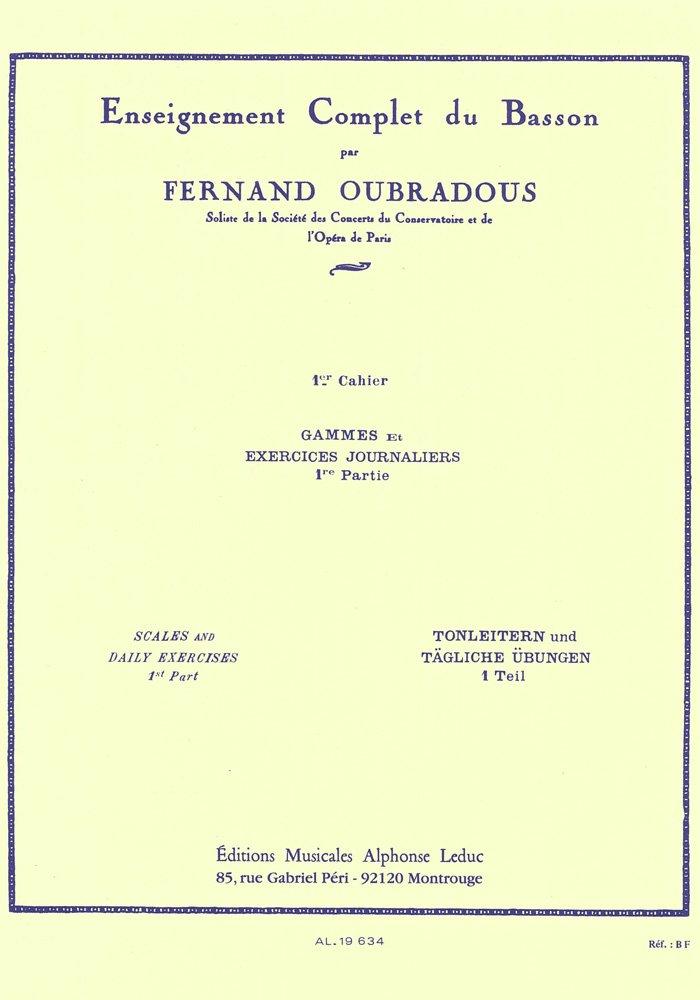 ENSEIGNEMENT COMPLET DU BASSON VOLUME 1:GAMMES ET EXERCICES JOURNALIERS 1ERE PTIE Broché – 9 novembre 2005 OUBRADOUS Editions Leduc B000ZG6YBI AL19634
