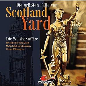 Die Willsher-Affäre (Die größten Fälle von Scotland Yard) Hörspiel