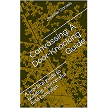 Canvassing: A Door-Knocking Guide: A practical guide to building a successful field campaign.