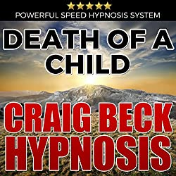 Death of a Child: Craig Beck Hypnosis