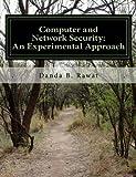 Computer and Network Security: an Experimental Approach, Danda Rawat, 1484092503