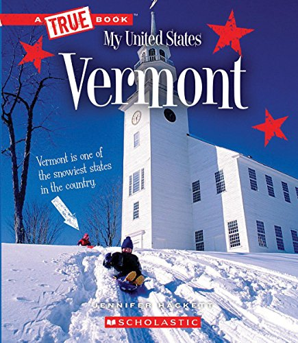Vermont (True Books: My United States)