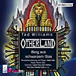 Berg aus schwarzem Glas (Otherland 3) | Tad Williams