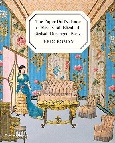 Image of The Paper Doll's House of Miss Sarah  Elizabeth Birdsall Otis, aged Twelve