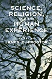 Science, Religion, and Human Experience, , 0195175336