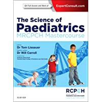 The Science of Paediatrics: MRCPCH Mastercourse