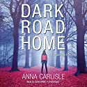 Dark Road Home: A Gin Sullivan Mystery, Book 1 Audiobook by Anna Carlisle Narrated by Coleen Marlo