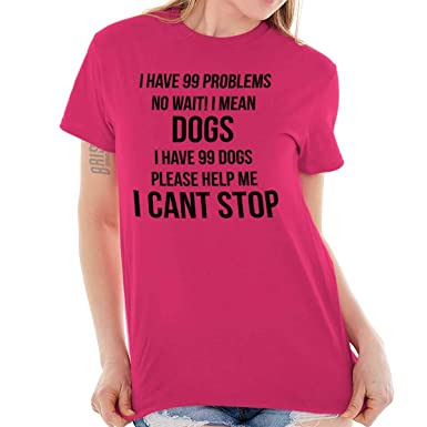 51c681a28a155 Amazon.com  Brisco Brands I Have 99 Problems I Mean Dogs Pet Lover T Shirt  Tee  Clothing