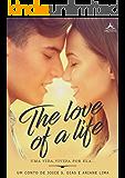 The Love Of a Life: Uma vida vivida por ela