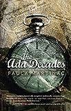 The Ada Decades - Kindle edition by Martinac, Paula. Literature & Fiction Kindle eBooks @ Amazon.com.