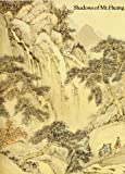 Shadows of Mt. Huang - Chinese Painting and Printing of the Anhui School