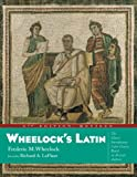 Wheelock's Latin, 6th Edition Revised (The Wheelock's Latin), Frederic M. Wheelock, Richard A. LaFleur, 0060784237