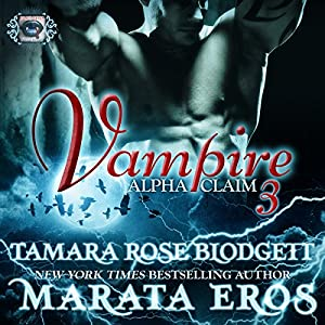 Vampire: Alpha Claim 3 Audiobook