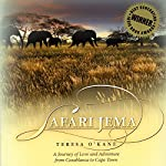 Safari Jema: A Journey of Love and Adventure from Casablanca to Cape Town | Teresa O'Kane