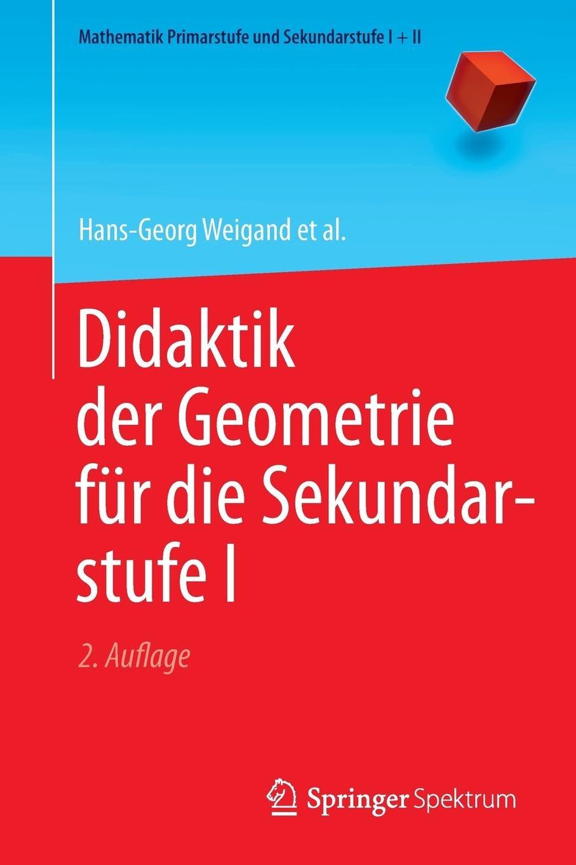 Didaktik der Geometrie fur die Sekundarstufe I (Mathematik Primarstufe und Sekundarstufe I + II)