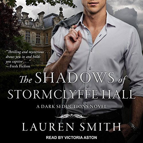 The Shadows of Stormclyffe Hall: Dark Seductions Series, Book 1 by Tantor Audio