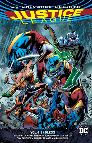 Justice League Vol. 4: Endless (Rebirth) (Justice League: DC Universe Rebirth) (Justice League Of America Vol 4 1)