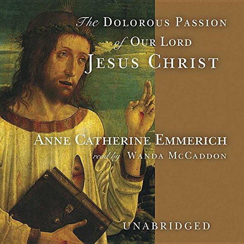 Download The Dolorous Passion of Our Lord Jesus Christ (LIBRARY EDITION) pdf