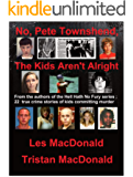 No, Pete Townshend: The Kids Aren't Alright
