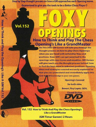 FOXY OPENINGS - VOLUME 152 - How to Think And Play the Chess Openings Like a GrandMaster Chess DVD