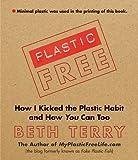 Plastic-Free, Beth Terry, 1616086246