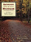 Backroads of Michigan: Your Guide to Michigan's Most Scenic Backroad Adventures