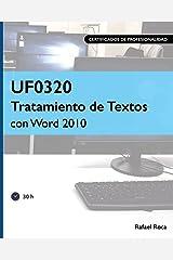 UF0320 Tratamiento de Textos con Word 2010 (Spanish Edition) Paperback