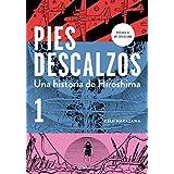 Pies descalzos 1 (Barefoot Gen, Vol. 1: A Cartoon Story of Hiroshima)