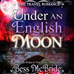 Under an English Moon: Moonlight Wishes in Time, Book 2 | Bess McBride