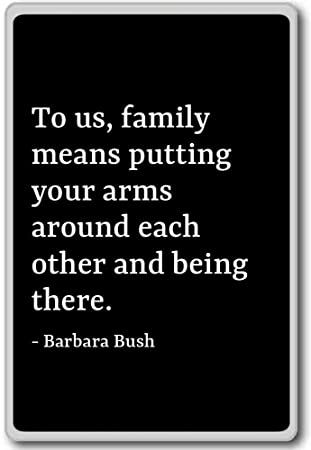 Amazoncom To Us Family Means Putting Your Arms Around E