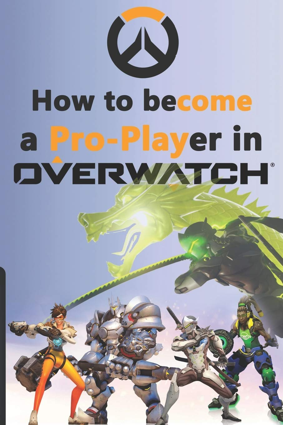 How to become a Pro-Player in Overwatch: Amazon.es: Pham, Minh Hoang: Libros en idiomas extranjeros