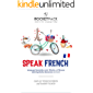 Speak French: The Easiest Way to Learn French and Speak Immediately! (RocketPack Book 2) (English Edition)