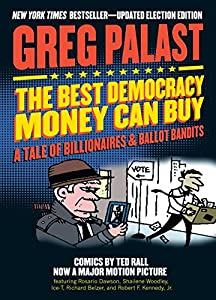 The Best Democracy Money Can Buy: A Tale of Billionaires & Ballot Bandits by Seven Stories Press