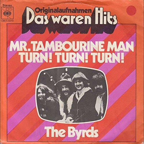 The Byrds - The Byrds - Mr. Tambourine Man / Turn! Turn! Turn! - Cbs - Cbs S 8210, Cbs - Cbs 8210 - Lyrics2You