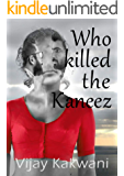 Who Killed the Kaneez?