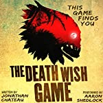 The Death Wish Game | Jonathan Chateau