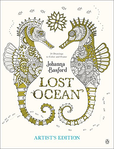 Lost Ocean Artist's Edition: An Inky Adventure and Coloring Book for Adults: 24 Drawings to Color and Frame cover