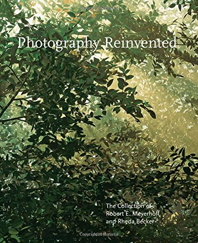 Photography Reinvented: The Collection of Robert E. Meyerhoff and Rheda Becker