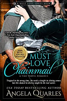 Must Love Chainmail: A Time Travel Romance (Must Love Series Book 2) by [Quarles, Angela]