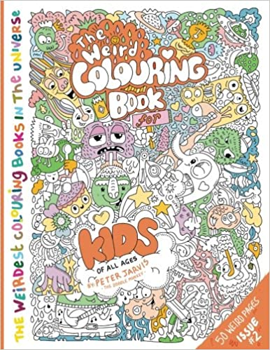 The Weird Colouring Book for Kids of all ages: By The Doodle ...