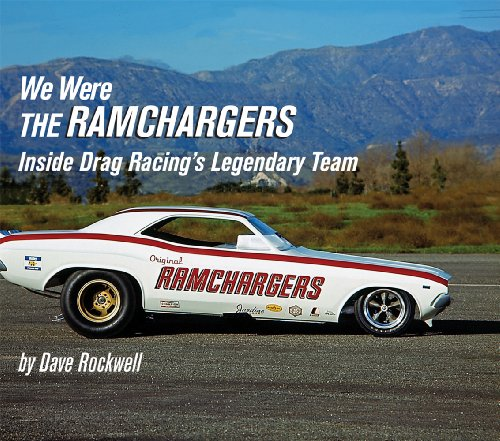 We Were the Ramchargers: Inside Drag Racing's Legendary Team