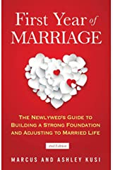 First Year of Marriage: The Newlywed's Guide to Building a Strong Foundation and Adjusting to Married Life, 2nd Edition Paperback