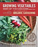 Growing Vegetables West of the Cascades, Steve Solomon, 1570618976