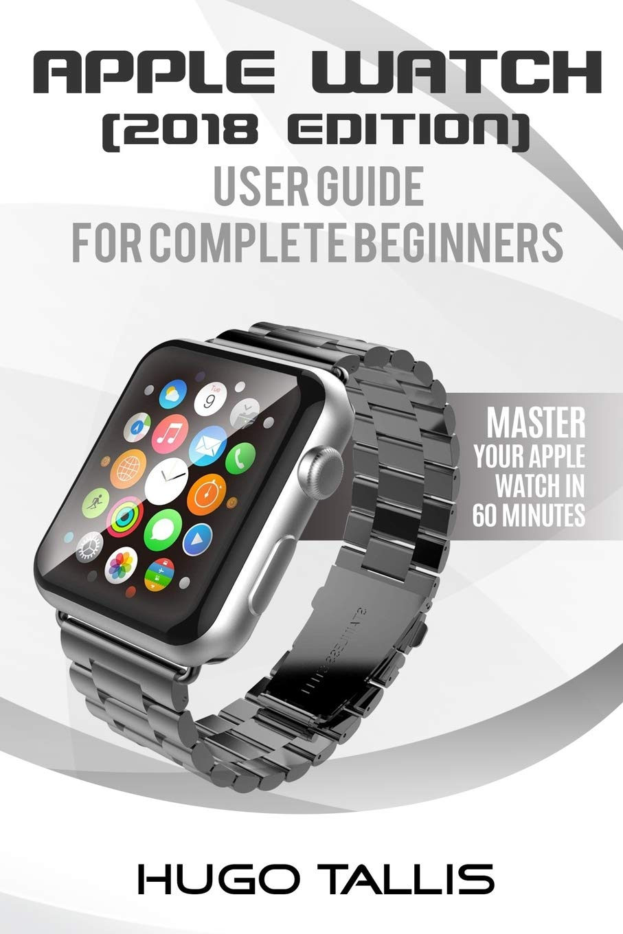 Amazon.com: Apple Watch User Guide (2018): Go from a ...