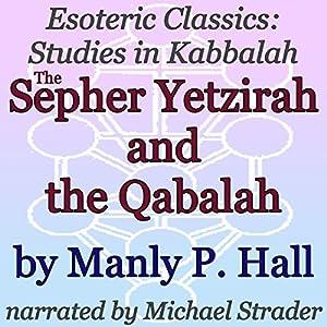 The Sepher Yetzirah and the Qabalah Audiobook