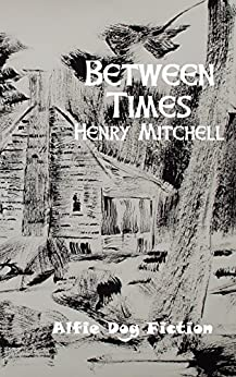 Between Times (Benjamin Drum Trilogy Book 2) by [Mitchell, Henry]