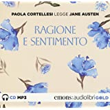 Ragione e sentimento letto da Paola Cortellesi. Audiolibro. CD Audio formato MP3