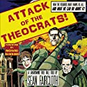 Attack of the Theocrats!: How the Religious Right Harms Us All - and What We Can Do About It Audiobook by Sean Faircloth Narrated by Sean Faircloth, Richard Dawkins