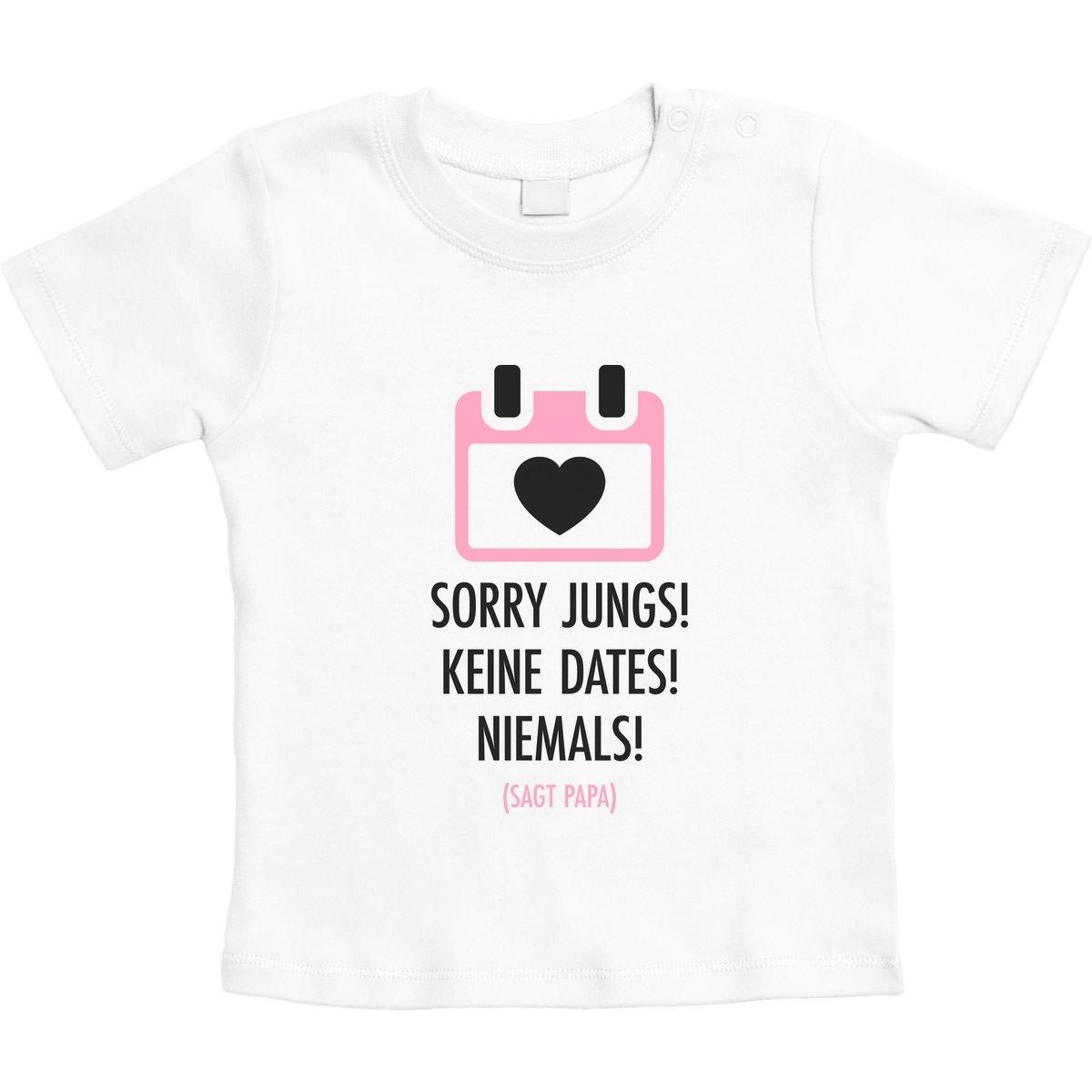 Baby T-Shirt Langarm Sorry Jungs Papa SAGT Keine Dates Spr/üche Baby