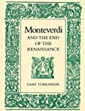 Monteverdi and the End of the Renaissance